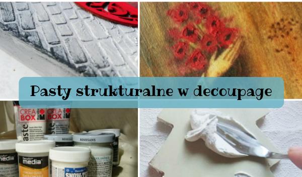 Pasty strukturalne, Pasty strukturalne w decoupage
