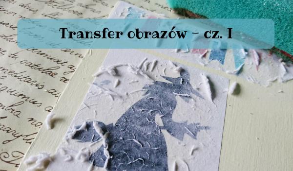 Transfer obrazów, Transfer obrazów – część pierwsza