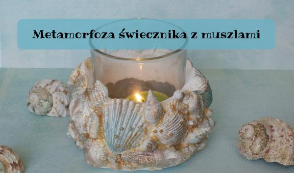 metamorfoza świecznika