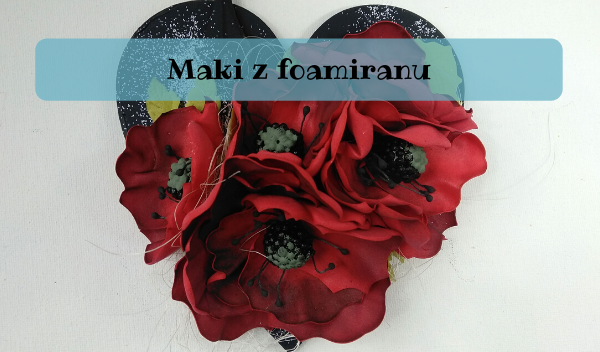 Maki z foamiranu, Maki z foamiranu