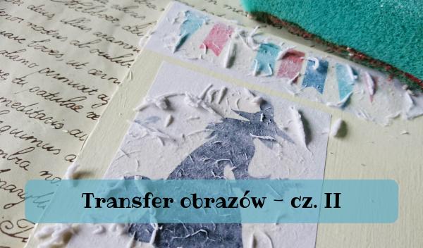 transfer obrazów, Transfer obrazów – część druga