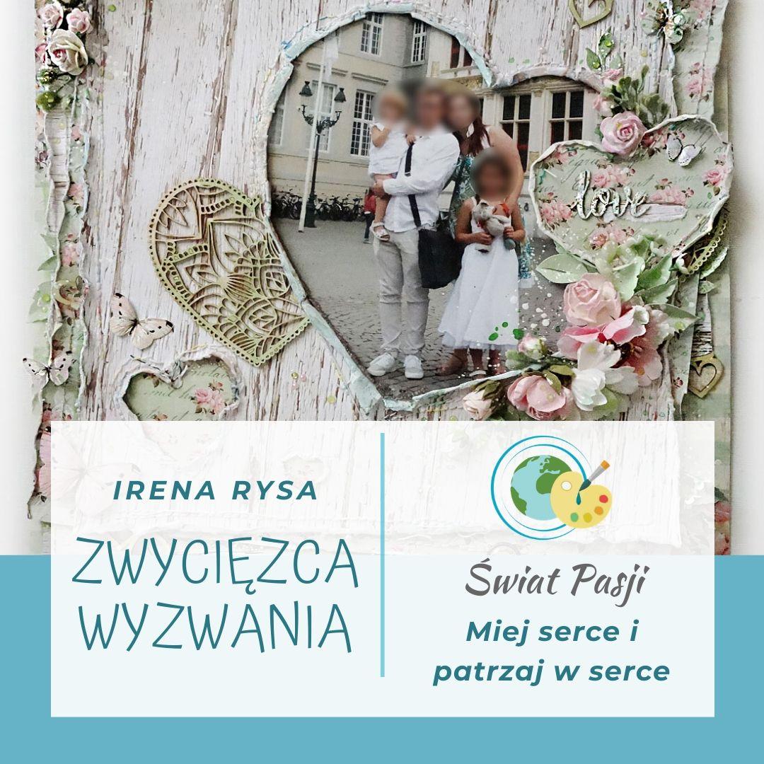 Miej serce i patrzaj w serce - Irena